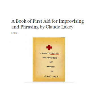 A Book of First Aid for Improvising and Phrasing by Claude Lakey